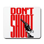 Don't Shoot Mousepad