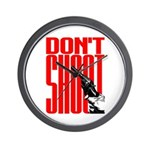 Don't Shoot Wall Clock