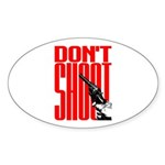 Don't Shoot Oval Sticker (10 pk)