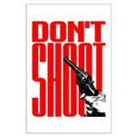 Don't Shoot Large Poster