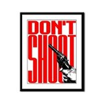 Don't Shoot Framed Panel Print