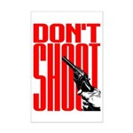 Don't Shoot Mini Poster Print