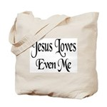 Jesus Loves Even Me Tote Bag
