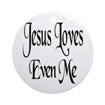 Jesus Loves Even Me Ornament (Round)