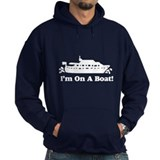 I'm On A Boat Hoodie