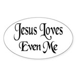 Jesus Loves Even Me Oval Sticker