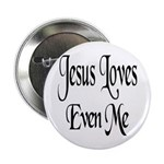 Jesus Loves Even Me Button