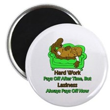"Laziness Pays Off Now 2.25"" Magnet (100 pack)"
