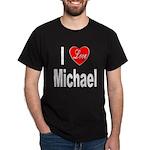 I Love Michael (Front) Dark T-Shirt