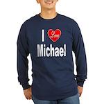 I Love Michael (Front) Long Sleeve Dark T-Shirt
