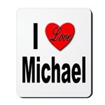 I Love Michael Mousepad
