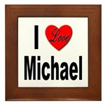 I Love Michael Framed Tile