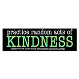 Random Acts of Kindness Bumper Bumper Stickers