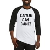 Caitlin Can Dance Baseball Jersey
