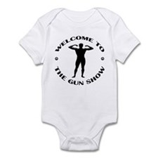Welcome To The Gun Show Infant Bodysuit