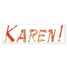 Karen! Design #805 Bumper Bumper Sticker