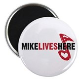 "MIKE LIVES HERE 2.25"" Magnet (10 pack)"
