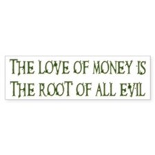 Love of Money Bumper Bumper Sticker