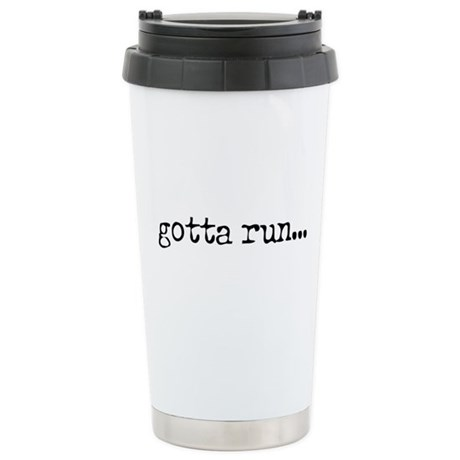 gotta run Ceramic Travel Mug