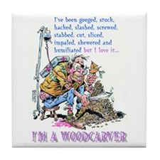I'm A Woodcarver Tile Coaster
