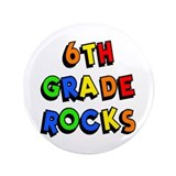 "6th Grade Rocks 3.5"" Button"