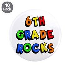 "6th Grade Rocks 3.5"" Button (10 pack)"