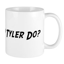 What would Tyler do? Mug