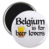 Belgium is for Beer Lovers Magnet