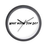 What would Tom do? Wall Clock