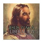 Jesus Was a Liberal Jew Tile Coaster