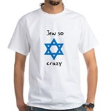Jew So Crazy Tee