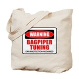 Warning Bagpiper Tuning Tote Bag