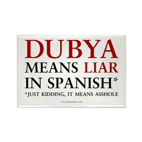 Dubya means liar Rectangle Magnet