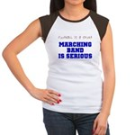 Marching Band Is Serious Women's Cap Sleeve T-Shir