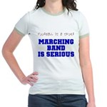 Marching Band Is Serious Jr. Ringer T-Shirt