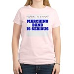 Marching Band Is Serious Women's Light T-Shirt