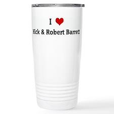 I Love Nick & Robert Barrett Travel Mug