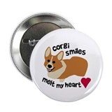 "Corgi Smiles Melt My Heart 2.25"" Button"