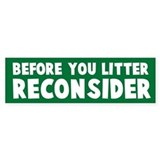 Before You Litter, Reconsider Bumper Bumper Sticker