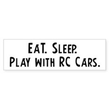 Eat, Sleep, Play with RC Cars Bumper Bumper Sticker