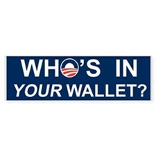Who's In Your Wallet? Bumper Sticker
