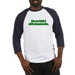 So Irish I Shit Shamrocks Baseball Jersey