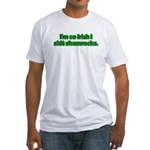 So Irish I Shit Shamrocks Fitted T-Shirt