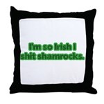 So Irish I Shit Shamrocks Throw Pillow