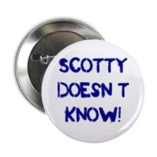 "Scotty Doesn't Know! 2.25"" Button"