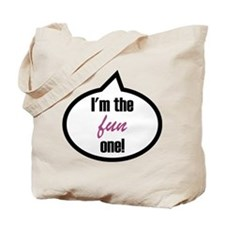 I'm the fun one! Tote Bag