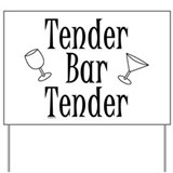 Tender Bartender Yard Sign