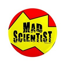 "Mad Scientist 3.5"" Button"