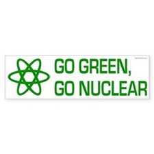 Go Green, Go Nuclear Bumper Sticker (10 pk)