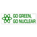 Go Green, Go Nuclear Bumper Car Sticker